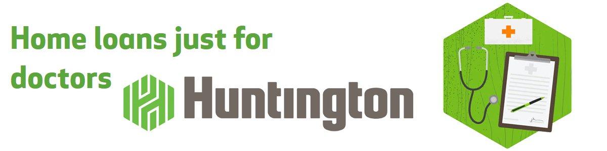 Huntington Doctor Mortgage Loan