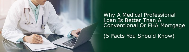 Medical Professional Loan vs Conventional